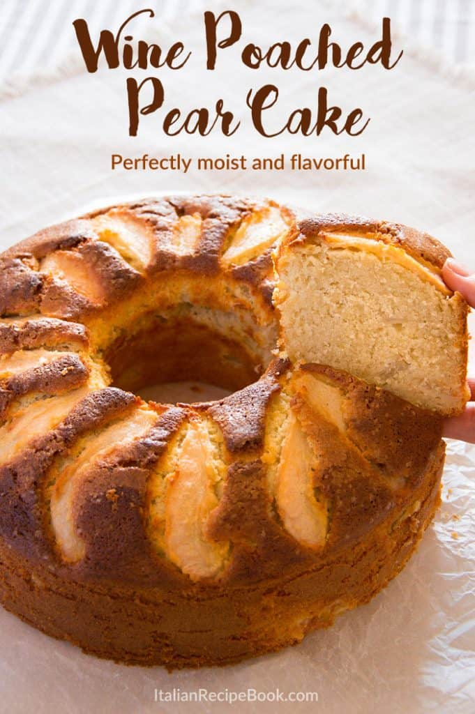 Soft, Moist and SUPER Flavorful Wine Poached Pear Cake!
