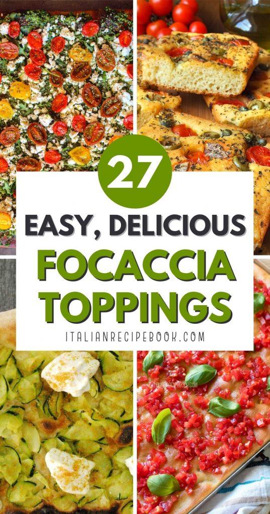 27 Focaccia Toppings {Easy & Delicious}